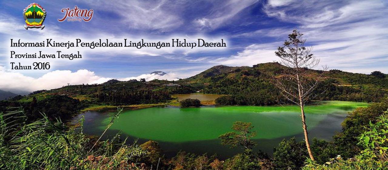 Dokumen Informasi Kinerja Pengelolaan Lingkungan Hidup Daerah Provinsi Jawa Tengah 2016