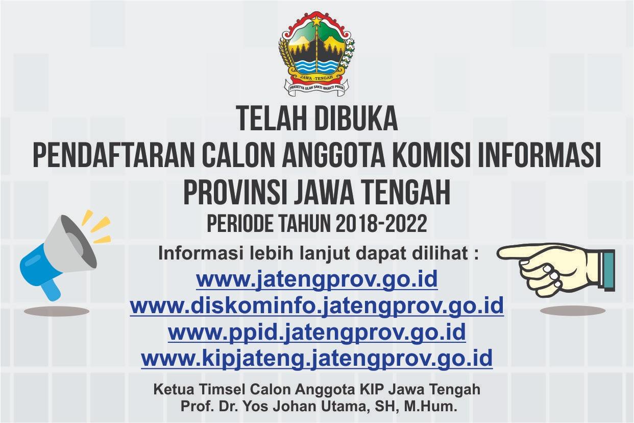 PENGUMUMAN PENDAFTARAN CALON ANGGOTA KOMISI INFORMASI PROVINSI JAWA TENGAH PERIODE TAHUN 2018-2022